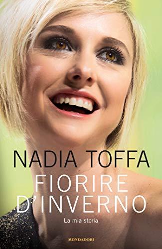 Libro Nadia Toffa - Fiorire d'inverno